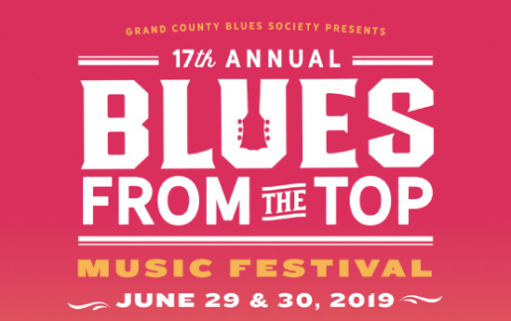 Blues From The Top produced by the Grand County Blues Society June 29 & 30 2019